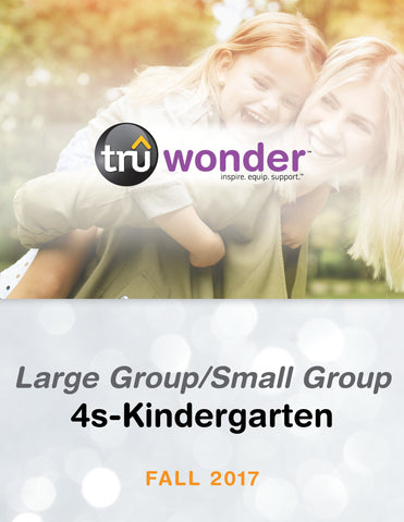 TruWonder - 4s-Kindergarten Large Group/Small Group Quarterly Kit (Less than 50 Students) - Fall 2017