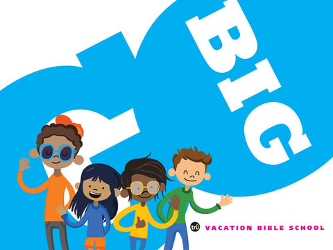 GO BIG! Vacation Bible School Kit