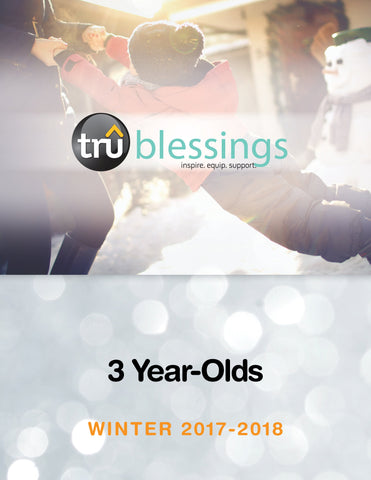 TruBlessings (Age 3) Quarterly Kit Class 100 | Winter 2017-2018