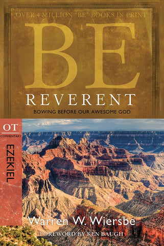 Be Reverent (Ezekiel) Old Testament Bible Commentary by Warren W. Wiersbe