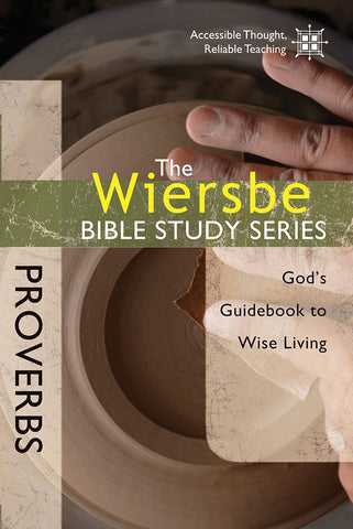 The Wiersbe Bible Study Series - Proverbs