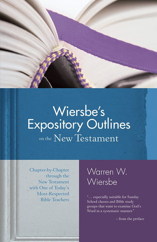 Wiersbe's Expository Outlines on the New Testament by Warren W. Wiersbe