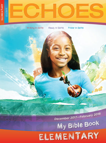 Echoes Elementary My Bible Book | Winter 2017-2018