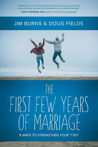 The First Few Years of Marriage - Jim Burns & Doug Fields
