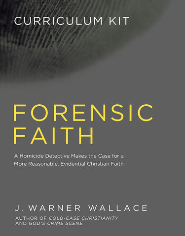 Forensic Faith Curriculum Kit - J. Warner Wallace