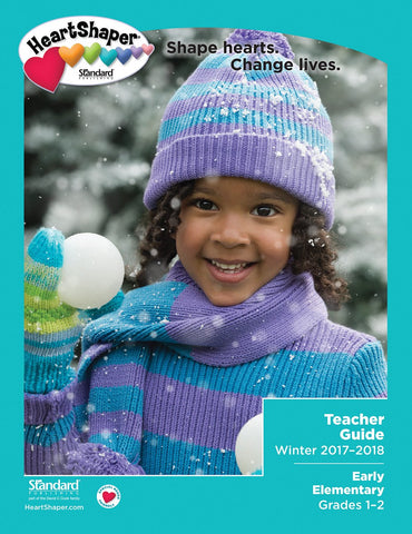 HeartShaper Early Elementary Teacher Guide | Winter 2017-2018