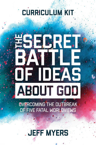 The Secret Battle of Ideas about God Curriculum Kit - Jeff Myers