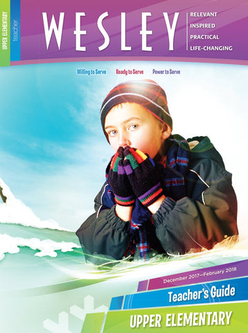 Wesley Upper Elementary Teacher's Guide | Winter 2017-2018