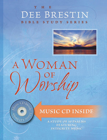 A Woman of Worship Bible Study by Dee Brestin