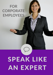 Speak Like An Expert (Corporate)