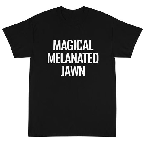 """MAGICAL MELANATED JAWN"" TEE"