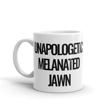 """UNAPOLOGETIC MELANATED JAWN"" MUG"