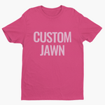 """CUSTOM JAWN"" TEE -  *LIMITED EDITION*"