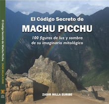 Load image into Gallery viewer, El Código Secreto de Machu Picchu (en español)