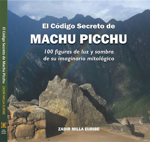 El Código Secreto de Machu Picchu (ESP version)