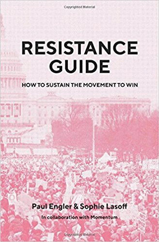 Resistance Guide: How to Sustain the Movement to Win by Paul Engler & Sophie Lasoff