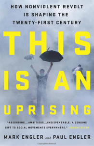 This is an Uprising by Paul & Mark Engler