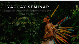 Part-time General Admission Donation to the Yachay Seminar / Donación Parcial de Admisión General al Seminario Yachay