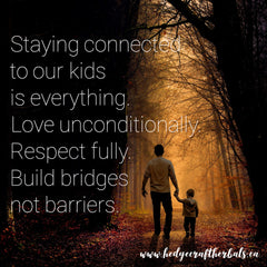 Staying connected to our kids is everything. Love unconditionally. Respect fully. Build bridges not barriers.