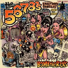 The 5.6.7.8's - Bomb The Rocks - Early Days Singles - 1989 - 1996