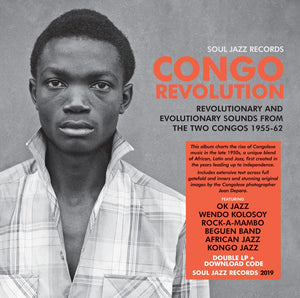 Congo Revolution - Revolutionary and Evolutionary Sounds from the Two Congos 1955 - 62