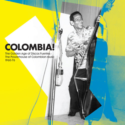 Colombia! The Golden Age Of Discos Fuentes. The Powerhouse Of Colombian Music 1960-76 - Various Artists