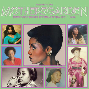 Various Artists Return To The Mothers' Garden (More Funky Sounds Of Female Africa 1971 - 1982)