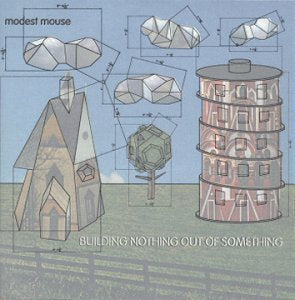 Modest Mouse - Building Nothing Out Something
