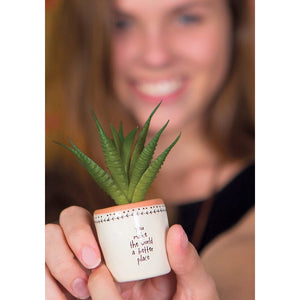 Faux Mini Succulent - You Make the World a Better Place