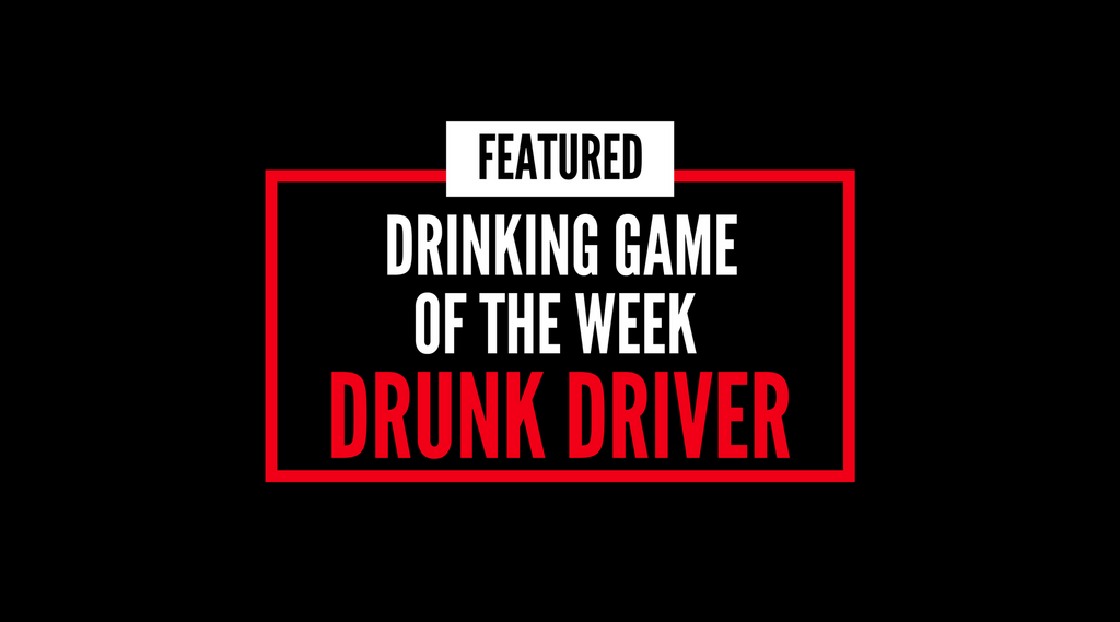 Drunk Driver Drinking Game