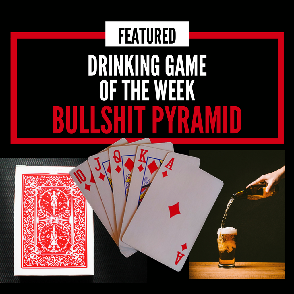 Pyramid Drinking Game (AKA Bullshit Pyramid)