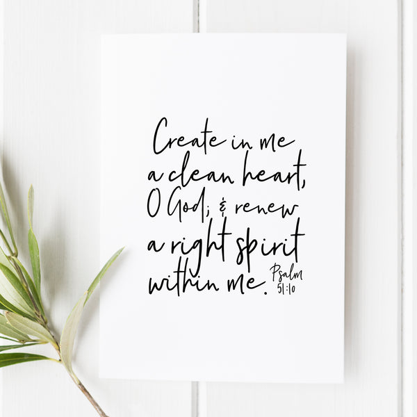 Psalm 51:10 - Create in me a clean heart