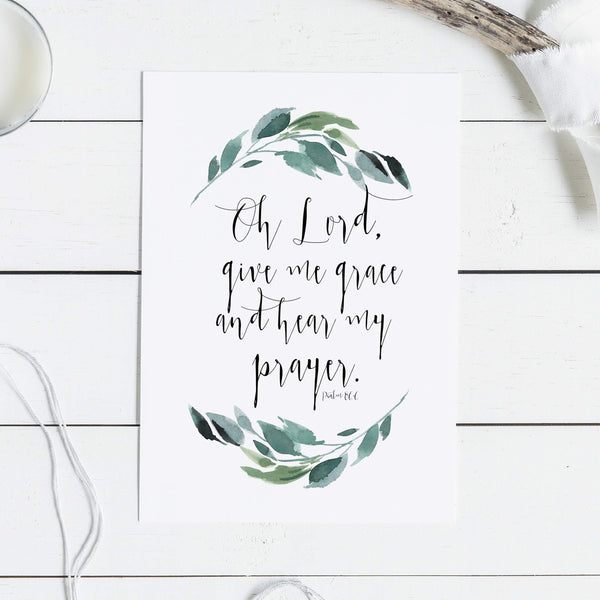 Psalm 86:6 - Lord, Give Me Grace