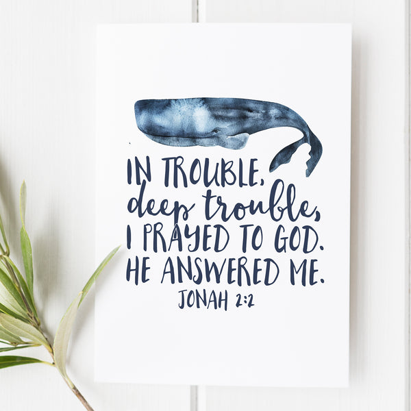 Jonah 2:2 - In trouble, deep trouble, I prayed to God