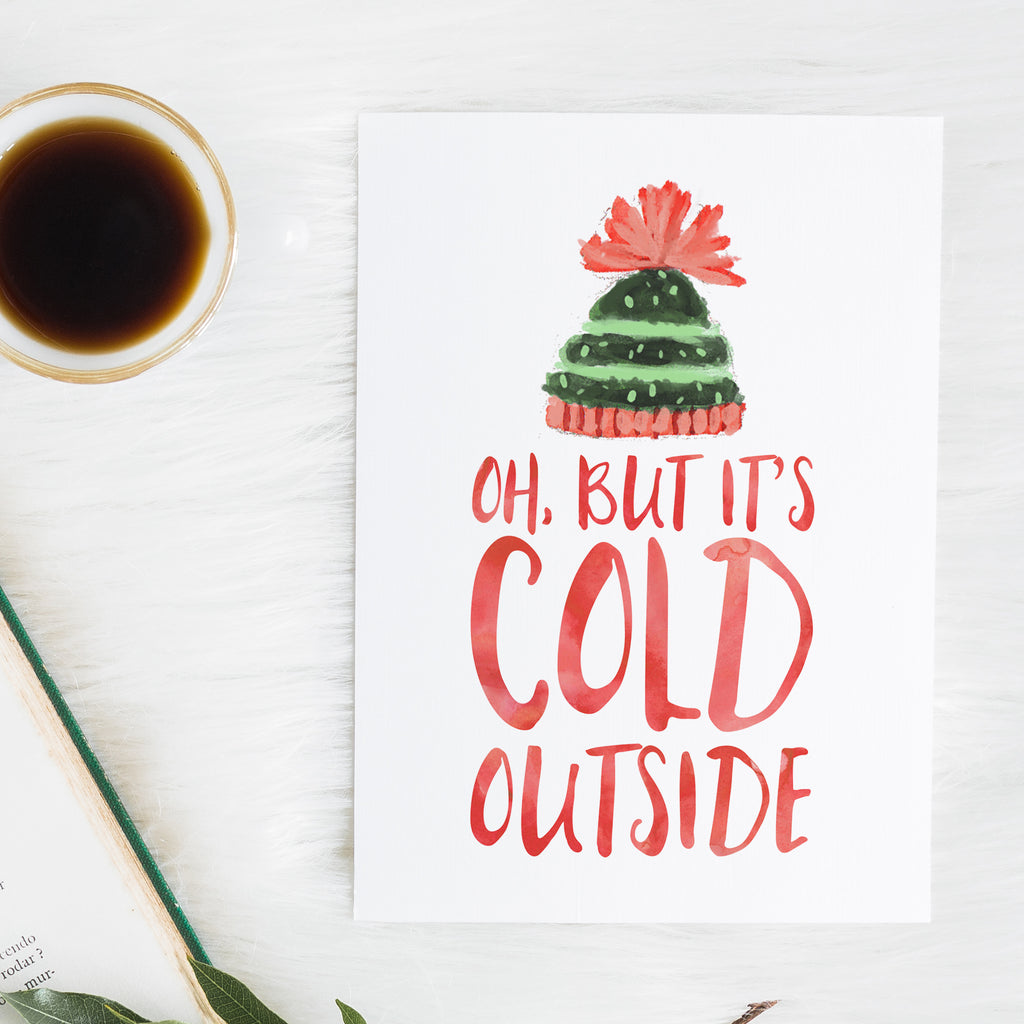 Oh, But It's Cold Outside