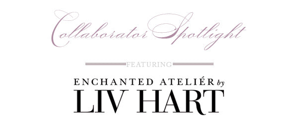 collaborator-spotlight-liv-hart-enchanted