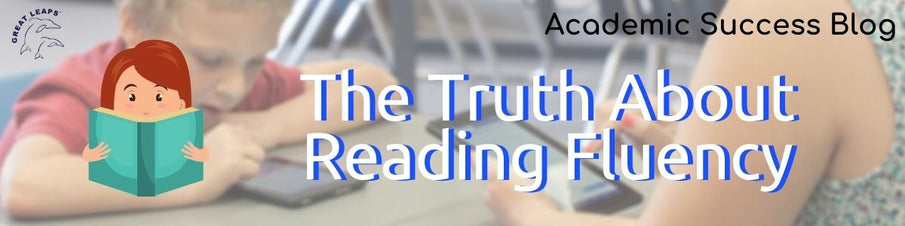 The Truth About Reading Fluency