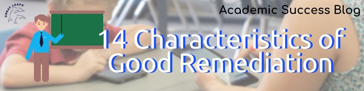 14 Characteristics of Good Remedial Teaching