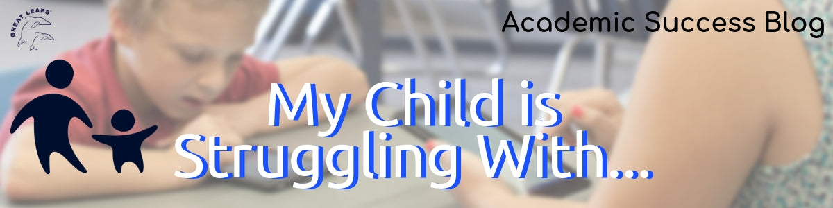 My Child is Struggling With...