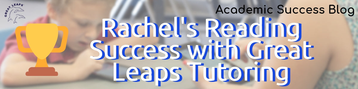 Rachel's Reading Success With Great Leaps Tutoring
