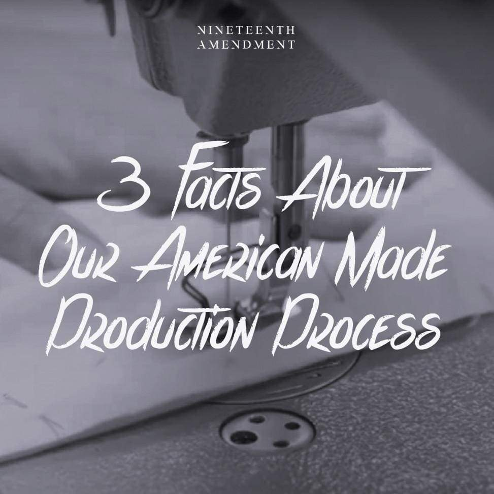 3 Facts About Our American-Made Production Process