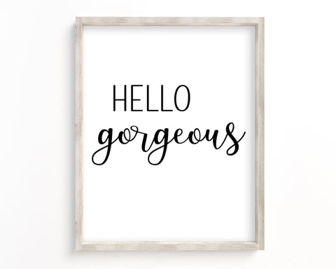 Hello Gorgeous Printable Wall Art, Digital Download