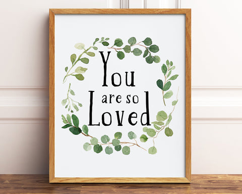 You Are So Loved Greenery Wreath Printable Wall Art, Digital Download