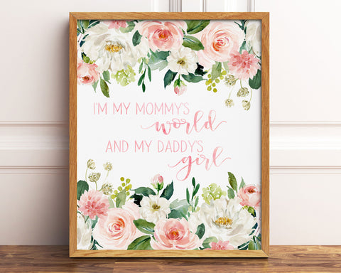 I'm My Mommy's World And My Daddy's Girl Blush Floral Printable Wall Art, Digital Download