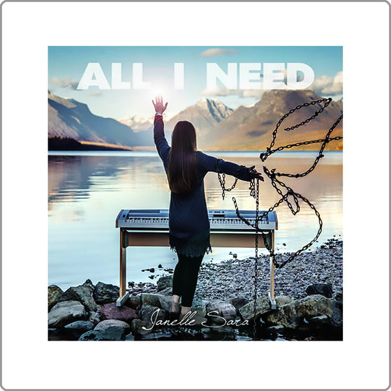 """ALL I NEED"" CD by Janelle Sara -  An Expression of Janelle's Heart of Worship"