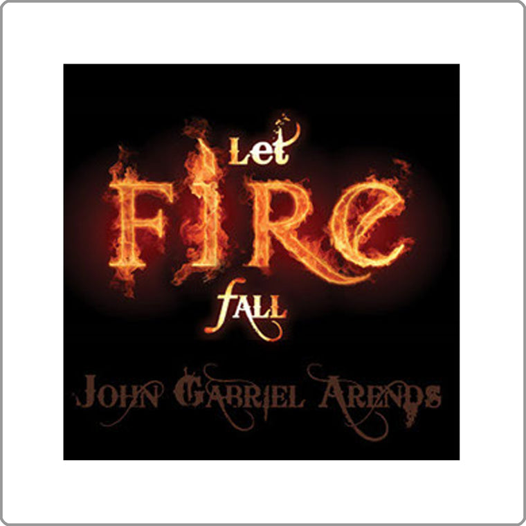 Let Fire Fall - John Arends