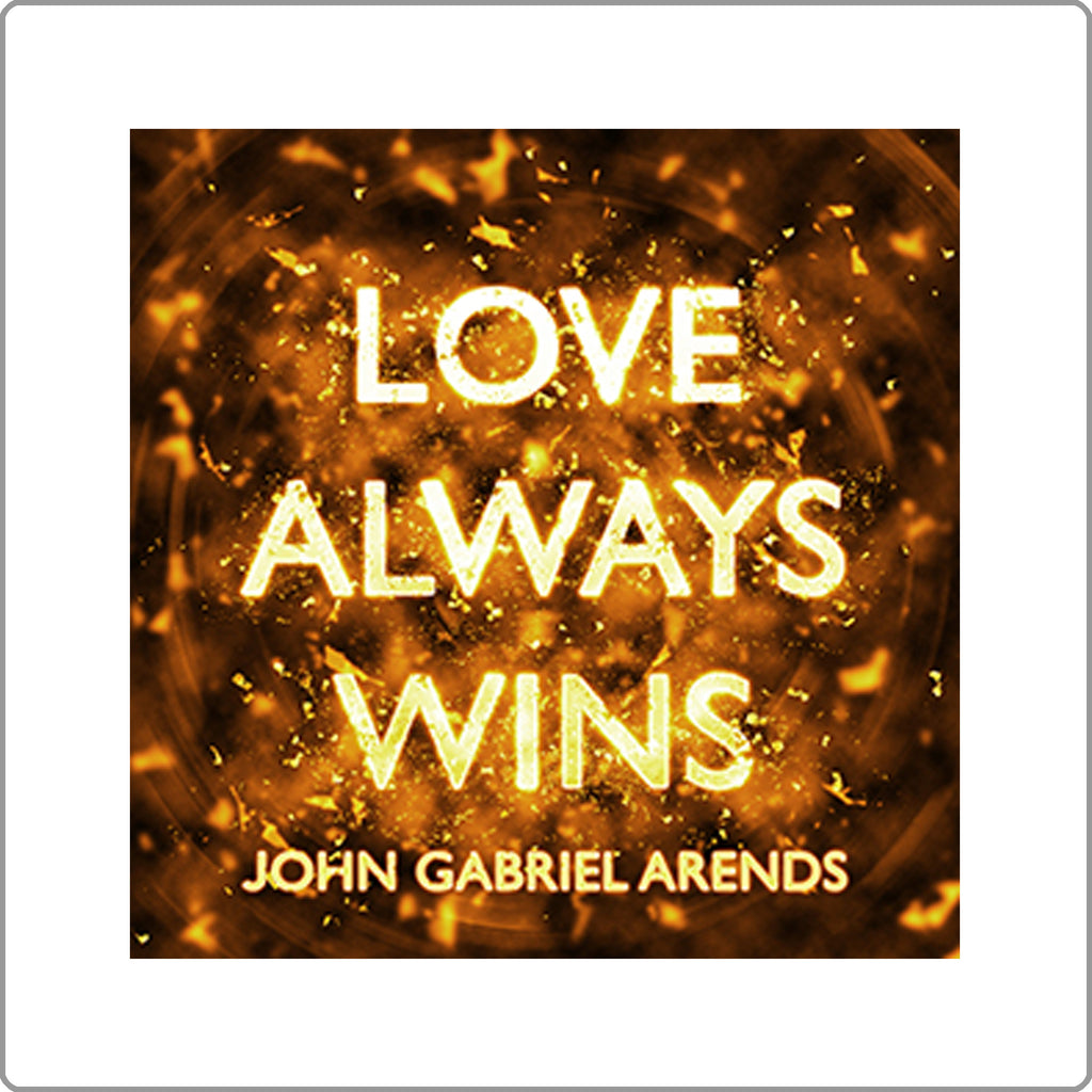 Love Always Wins - John Arends