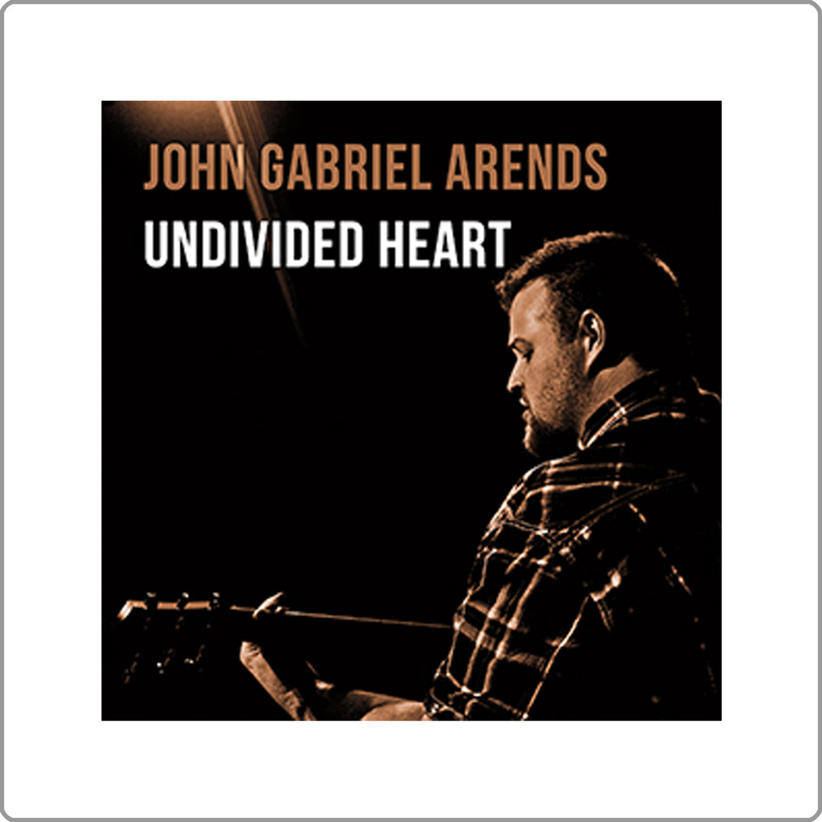 Undivided Heart - John Arends