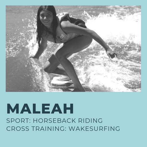 14-year old teen athlete Maleah is an avid horseback rider and loves circuit training and running. She cross trains with wakesurfing to build endurance and increase the overall strength of her muscles.