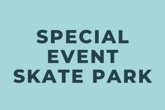 SPECIAL EVENT | August 25, 2019 - SKATE SESSION
